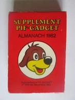 Supplement Pif-Gadget Almanach 1982,voir Les Photos/tailles=70 X 50 Mm - Pif Gadget