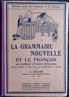 A. Souché - La Grammaire Nouvelle  Et Le Français - Certificat D'Études Primaires - Librairie Fernand Nathan - ( 1953 ) - Livres, BD, Revues