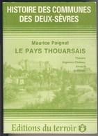 (LIV) HISTOIRE DES COMMUNES DES DEUX SEVRES - LE PAYS THOUARSAIS - MAURICE POIGNAT - THOUARS ARGENTON CHATEAU AIRVAULT - Poitou-Charentes