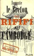 Livre Dédicacé Auguste Le Breton - Du RIFIFI Au Cambodge - Signierte Bücher
