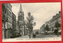 SAINT-DENIS - Le Boulevard Chateaudun Et L'Eglise Neuve - - Saint Denis