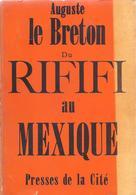 Livre Dédicacé Auguste Le Breton - Du RIFIFI Au Mexique - Livres Dédicacés