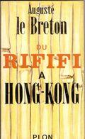 Livre Dédicacé Auguste Le Breton - Du RIFIFI A HONG KONG - Books, Magazines, Comics