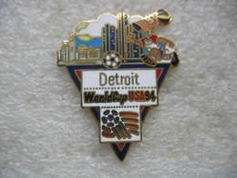Pin's De La Coupe Du Monde De Football En 94 Aux USA. Equipe De DETROIT - Football