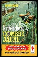 """  BOB MORANE: La Revanche De L'Ombre Jaune "", Par Henri VERNES - MJ N° 158 - Aventures. - Books, Magazines, Comics"