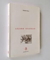 Lejano Silencio / Eduardo Roca. - Granada, 1998 Edition Originale Numérotée Avec Envoi Autographe - Poesía