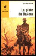 """  LA PISTE DU DAKOTA "", Par Pierre PELOT - E.O. MJ N° 319 - Western. - Marabout Junior"