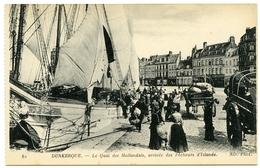 59 : DUNKERQUE - LE QUAI DES HOLLANDAIS, ARRIVEE DES PECHEURS D'ISLANDE - Dunkerque
