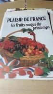 Affiche Pub Plaisir De France Les Fruits Rouges Du Printemps . - Afiches