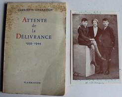 Livre + Autographe Et Carte Photo Auteur Henriette Charasson Attente De La Délivrance 1939 1944 Résistance Guerre 39-45 - Livres