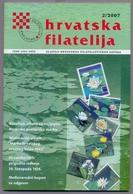 Craotia Hrvatska Hrvatska Filatelija Croatian Philately Magazine Of Croatian Philatelic Society 2007 No. 2 - Revistas
