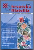 Craotia Hrvatska Hrvatska Filatelija Croatian Philately Magazine Of Croatian Philatelic Society 2007 No. 3 - Revistas