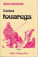 Livre CONTES TOUAREGS De Jean BUSSON - Elor Lettres D'Aujourd'hui 1995 - Livres, BD, Revues