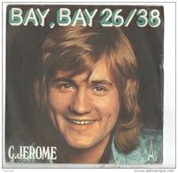 """DISQUE 45T . C. JÉROME . """" BAY, BAY 26/38 """" - Réf. N°8D - - Vinyl Records"""