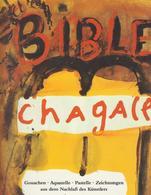 Marc Chagall, Die Bibel : Gouachen, Aquarelle, Pastelle Und Zeichnungen Aus Dem Nachlass Des Künstlers ; Bunde - Catalogues