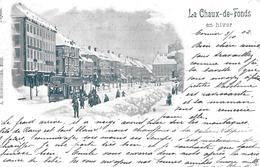 LA CHAUX-DE-FONDS → En Hiver Anno 1902   ►RAR◄ - NE Neuenburg