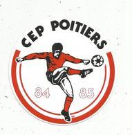 Autocollant, Sports , Football ,  CEP POITIERS ,84 ,85 - Autocollants