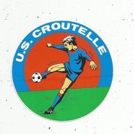 Autocollant, Sports , Football ,  U.S. CROUTELLE ,  Vienne - Autocollants