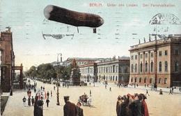 Berlin Unter Den Linden Der Parsevalballon 1918 - Dirigeables