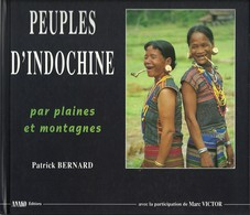 Peuples D'Indochine Par Plaines Et Montagnes, Laos, Vietnam Cambodge Par Patrick Bernard - Aardrijkskunde