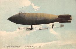 """17 NOS DIRIGEABLES - Le """" Ville De Pans - LL 1910 - Dirigeables"""