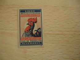 Erinnophilie Ligue Antiallemande Pas De Produit Allemand Coq   Vignette Timbre - Erinnophilie