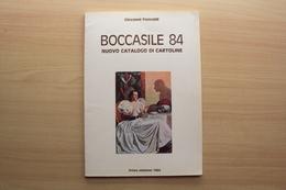 LIBRO CATALOGO PER COLLEZIONISTI BOCCASILE 84 CARTOLINE E MANIFESTI PUBBLICITARI - Lotti E Collezioni
