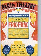 Paris-théâtre Michodière-fric-frac Avec Victor Boucher-arletty-Michel Simon - Theatre