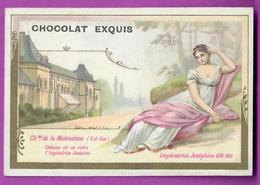 Chromo Image CHOCOLAT EXQUIS -  Roi Reine France - Impératrice Joséphine 1761 1814 Château De La Malmaison - Unclassified