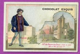 Chromo Image CHOCOLAT EXQUIS -  Roi Reine France - Louis XI 1423 1485 Château De Plessis Les Tours - Unclassified