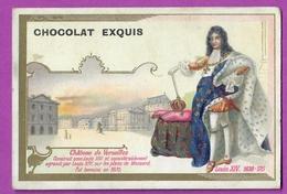 Chromo Image CHOCOLAT EXQUIS -  Roi Reine France - Louis XIV 1638 1715 Château De Versailles - Unclassified