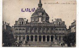 DEPT 42 : édit. L L N° 134 : Saint Etienne L Hôtel De Ville - Saint Etienne
