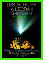AFFICHES DE FILM -  10e ANNIVERSAIRE DU FESTIVAL DÉDIÉ AUX ACTEURS EN 1996 - LES ACTEURS A L'ÉCRAN SAINT-DENIS - - Affiches Sur Carte