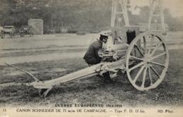 GUERRE EUROPEENNE DE 1914-1916 - Canon Schneider De 75 M/m De Campagne - Type P. D. 13 Bis - (n°13). - Guerre 1914-18