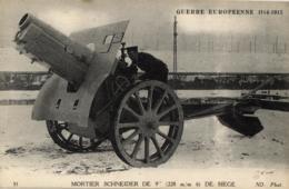 "GUERRE EUROPEENNE DE 1914-1915 - Mortier Schneider De 9"" ( 228 M/m 6) De Siege - (n°31). - Guerre 1914-18"