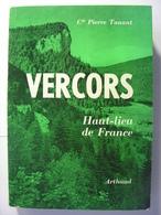 VERCORS HAUT LIEU DE FRANCE - CDT PIERRE TANANT - ARTHAUD - 1966 - Nombreuses Illustrations - History