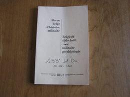 REVUE BELGE D' HISTOIRE MILITAIRE XXII 2 Guerre 40 45 Gulden Sporen Désertion Génie Carnot Jourdan PFL Mai 40 Battice - Histoire
