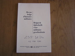 REVUE BELGE D' HISTOIRE MILITAIRE XXII 5 Anvers 14 18 Guerre 40 45 PFL Mai 1940 253 Infanterie Aubin Neufchâteau Eupen - Histoire