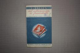 PICCOLA GUIDA DEL COLLEZIONISTA - ANNO 1942 - Sonstige Bücher