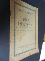 8) LIBRETTO D'OPERA AUBER FRA DIAVOLO Ed RICORDI SENZA DATA MA CREDO 1910 CIRCA COPERTINA IN BROSSURA EDITORIALE IN BUON - Spartiti