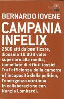 BERNARDO IOVENE - Campania Infelix. - Società, Politica, Economia