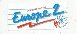 Autocollant ,  RADIO ,  EUROPE 2 ,  Charente 99.9 FM - Stickers