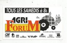 Autocollant ,  RADIO , AGRI  FORUM ,tous Les Samedis à 8 H,le Mode Rural Dans L'événement - Autocollants
