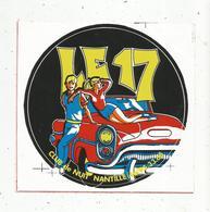 Autocollant , 170 X 165 Mm , CLUB DE NUIT ,LE 17 ,NANTILLE , Charente Maritime, Frais Fr 1.95 E - Stickers