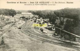 44 Pontchateau, Carrières Et Routes Le Guillou, Les Ballastières, Voies Ferrées Et Trains..., Carte Pas Courante - Pontchâteau
