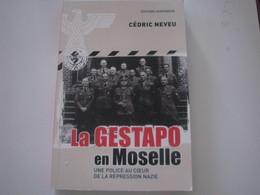 Livre , La Gestapo En MOSELLE - Lorraine - Vosges