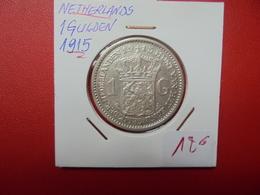 PAYS-BAS 1 GULDEN 1915 ARGENT BELLE QUALITE ! - [ 3] 1815-… : Royaume Des Pays-Bas