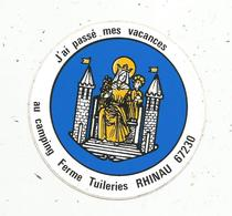 Autocollant , J'ai Passé Mes Vacances ,CAMPING Ferme Tuileries ,  BAS RHIN ,  RHINAU - Stickers