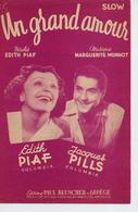 EDITH PIAF JACQUES PILLS M.MONNOT - 1955 - UN GRAND AMOUR - EXCELLENT ETAT PROCHE DU NEUF - - Autres