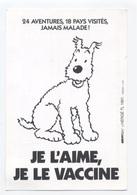 MILOU - ( Chien De TINTIN ) - Je L'aime , Je Le Vaccine - PUB Vétérinaire SAINT LEU LA FORET  --RECTO / VERSO-- B57 - Bandes Dessinées